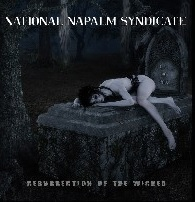 National Napalm Syndicate - Resurrection of the Wicked