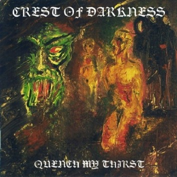 Crest of Darkness - Quench My Thirst