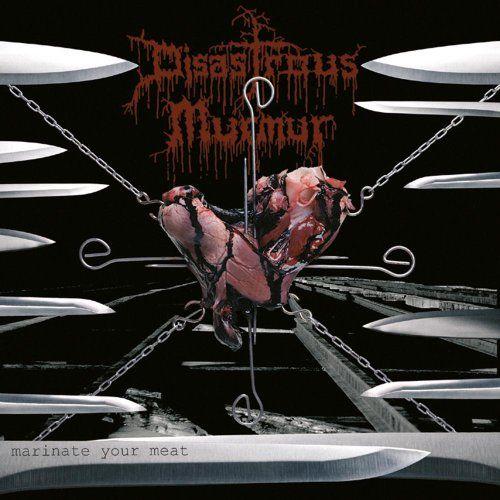 Disastrous Murmur - Marinate Your Meat