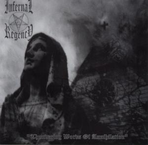 Infernal Regency - 2006 - Thundering Words Of Annihilation