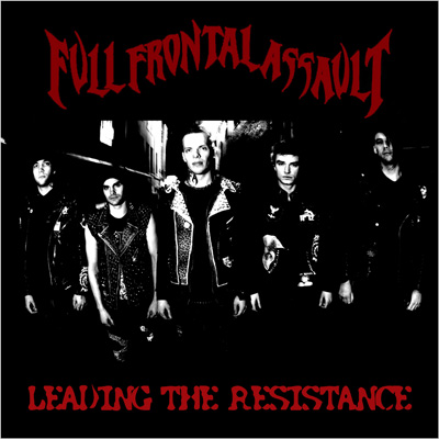 Full Frontal Assault - Leading the Resistance
