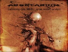 Abortarium - Collecting Data MM.V.I: Spine Coated Catalyst