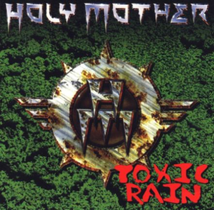 Holy Mother - Toxic Rain