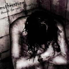 MotherStone - Through the Paths of Insanity
