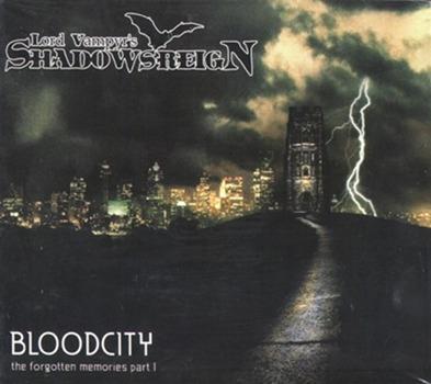 Shadowsreign - Bloodcity (The Forgotten Memories Part 1)