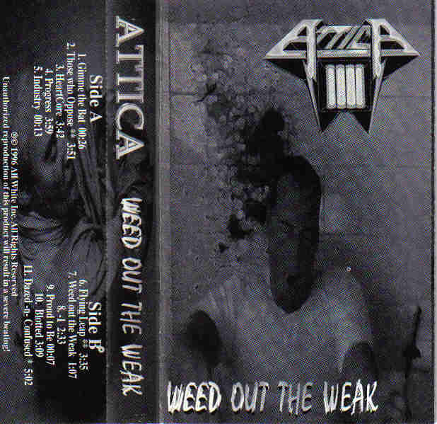 Attica - Weed Out the Weak
