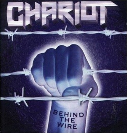 Chariot - Behind the Wire