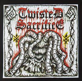 Twisted Sacrifice - Twisted Sacrifice
