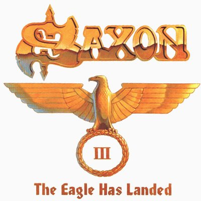 Saxon - The Eagle Has Landed Pt. III