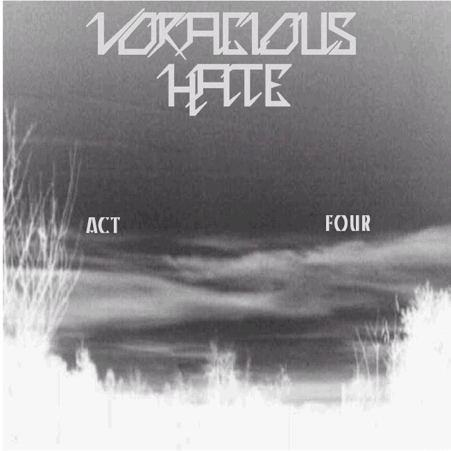 Voracious Hate - Act Four