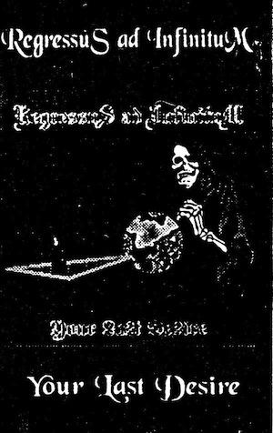 Regressus ad Infinitum - Your Last Desire