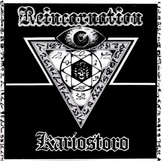Kariostoro - Reincarnation