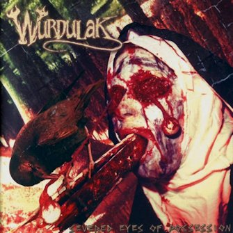Wurdulak - Severed Eyes of Possession