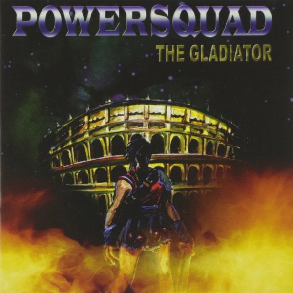 Powersquad - The Gladiator