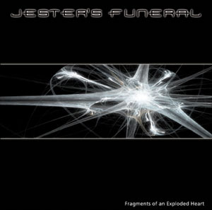 Jester's Funeral - Fragments of an Exploded Heart