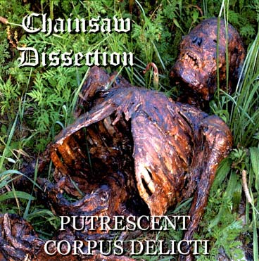 Chainsaw Dissection - Putrescent Corpus Delicti