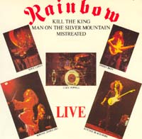 Rainbow - Kill the King / Man on the Silver Mountain / Mistreated