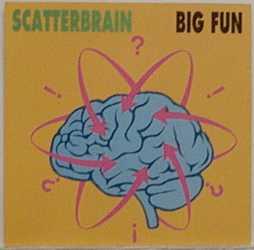 Scatterbrain - Big Fun