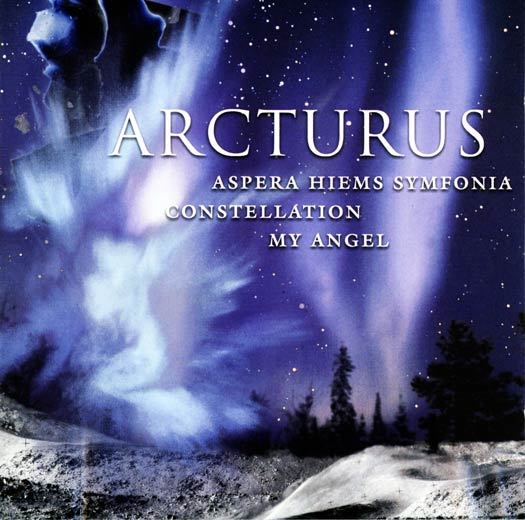 Arcturus - Aspera Hiems Symfonia / Constellation / My Angel