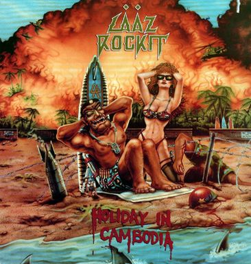 Lääz Rockit - Holiday in Cambodia