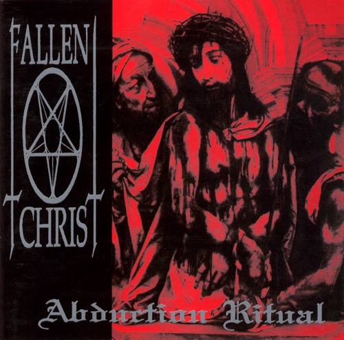 Fallen Christ - Abduction Ritual