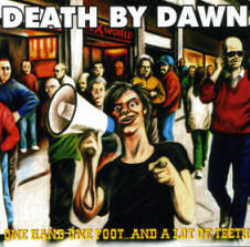 Death by Dawn - One Hand One Foot and a Lot of Teeth