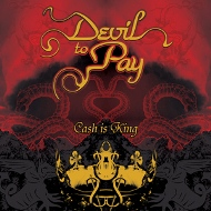 Devil to Pay - Cash Is King