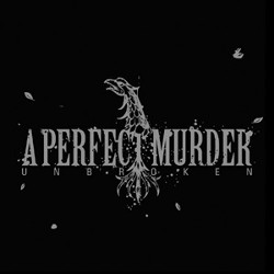 A Perfect Murder - Unbroken