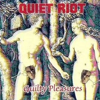 Quiet Riot - Guilty Pleasures