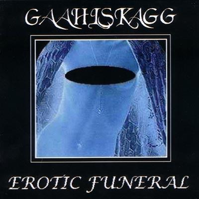 Gaahlskagg - Erotic Funeral