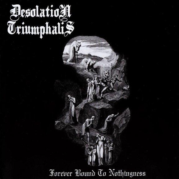 Desolation Triumphalis - Forever Bound to Nothingness