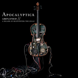 Apocalyptica - Amplified - A Decade of Reinventing the Cello