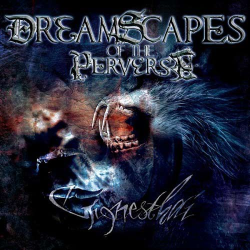 Dreamscapes of the Perverse - Gignesthai