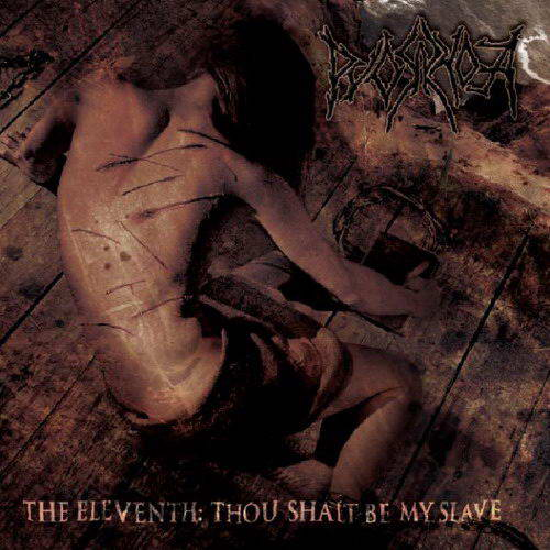 Pyorrhoea - The Eleventh: Thou Shalt Be My Slave