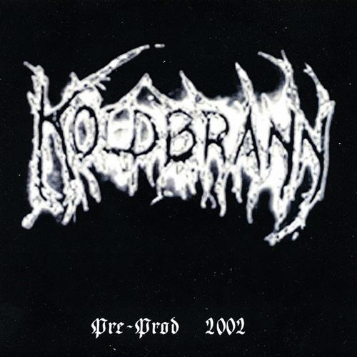 Koldbrann - Pre-Prod 2002
