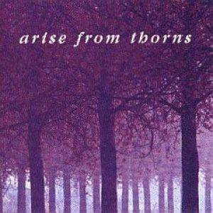 Arise from Thorns - Arise from Thorns