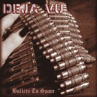 Deja Vu - Bullets to Spare