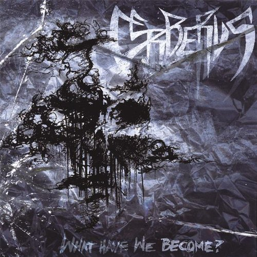 Cerberus - What Have We Become?