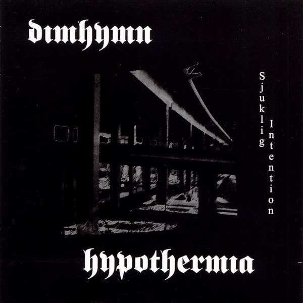 Hypothermia / Dimhymn - Sjuklig intention