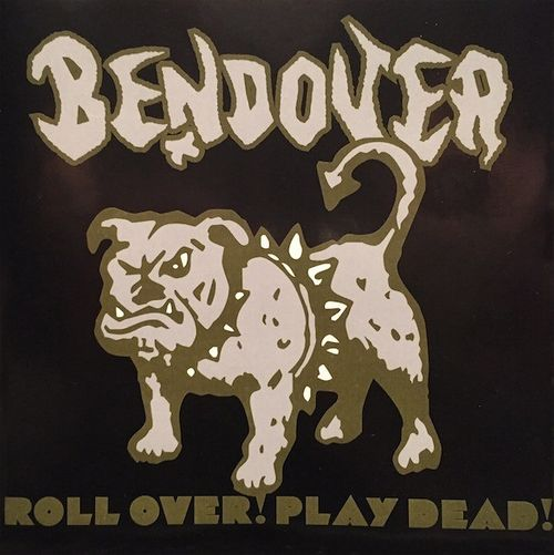 Bendover - Roll Over! Play Dead!