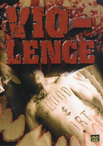 Vio-lence - Blood & Dirt