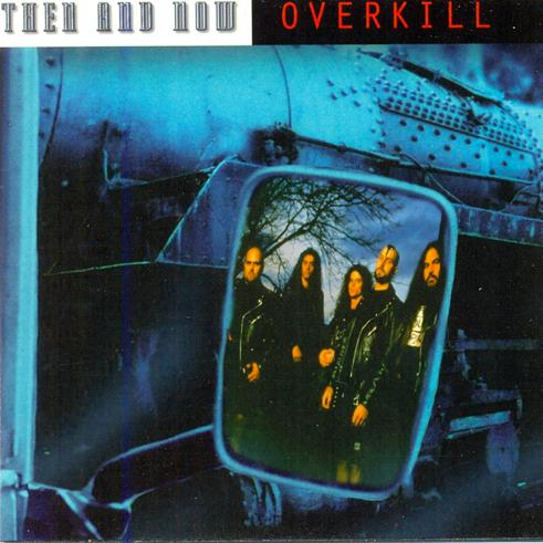 Overkill - Then and Now