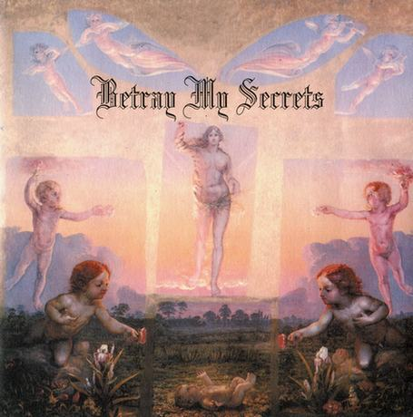 Betray My Secrets - Of Things Not Seen / Oh Great Spirit