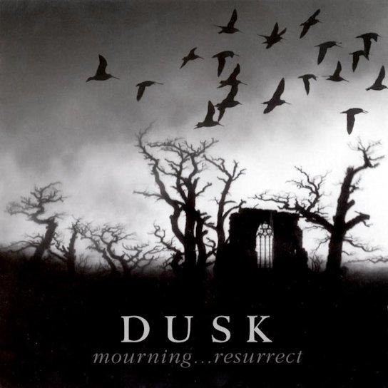 Dusk - Mourning...Resurrect