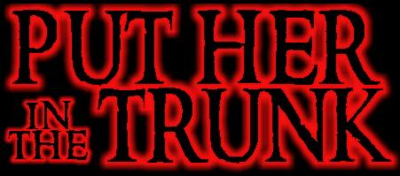Put Her in the Trunk - Logo