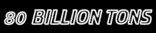 80 Billion Tons - Logo