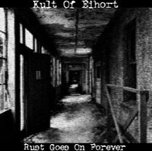 Kult of Eihort - Rust Goes on Forever