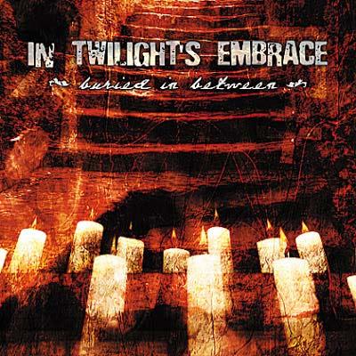 In Twilight's Embrace - Buried in Between