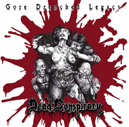 Dead Conspiracy - Gore Drenched Legacy