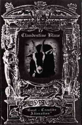 Clandestine Blaze - Goat - Creative Alienation